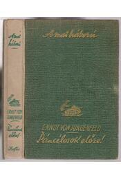 Páncélosok előre (zöld színű) - Jungenfeld, Erst Von - Régikönyvek