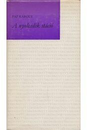 A nyolcadik stáció - Pap Károly - Régikönyvek
