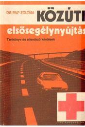 Közúti elsősegélynyújtás - Pap Zoltán - Régikönyvek