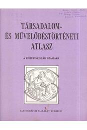 Társadalom- és művelődéstörténeti atlasz - Papp-Váry Árpád - Régikönyvek