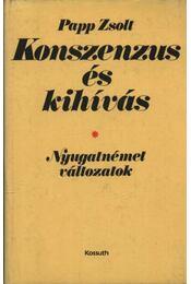 Konszenzus és kihívás - Papp Zsolt - Régikönyvek