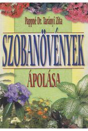 Szobanövények ápolása - Pappné Dr. Tarányi Zita - Régikönyvek