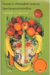Étrendi és életmódbeli tanácsok hiperlipoproteinémiában - Paragh György Dr. - Régikönyvek