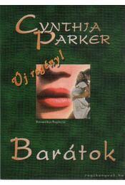 Barátok - Cynthia Parker - Régikönyvek
