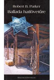 Ballada hatlövetűre - Parker, Robert B. - Régikönyvek