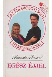 Egész éjjel - Pascal, Francine - Régikönyvek