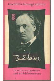 Charles Baudelaire in Selbstzeugnissen und Bilddokumenten - Pascal Pia - Régikönyvek