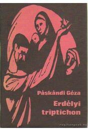 Erdélyi triptichon - Páskándi Géza - Régikönyvek