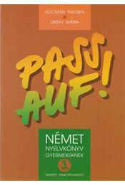 Pass auf! - Német nyelvkönyv gyermekeknek 3. - Kocsány Piroska, Liksay Mária - Régikönyvek