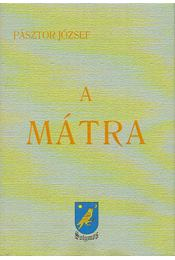 A Mátra (reprint) - Pásztor József - Régikönyvek
