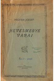 Hevesmegye várai I. kötet. (Unicus) - Pásztor József - Régikönyvek