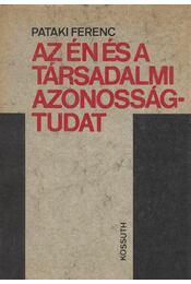 Az én és a társadalmi azonosságtudat - Pataki Ferenc - Régikönyvek
