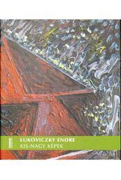 Lukoviczky Endre: Kis-nagy képek (dedikált) - Pataki Gábor - Régikönyvek