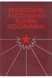 Negyedszázad a szocializmus és a béke szolgálatában - Pataki István, Sterl István - Régikönyvek