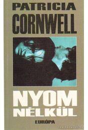 Nyom nélkül - Patricia Cornwell - Régikönyvek
