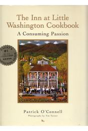 The Inn at Little Washington: A Consuming Passion - Patrick O'Connell - Régikönyvek
