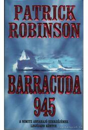 Barracuda 945 - Patrick Robinson - Régikönyvek