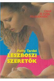 Leszboszi szeretők - Patty Tardel - Régikönyvek