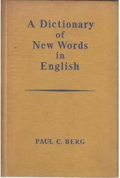 A Dictionary of New Words in English - Paul C. Berg - Régikönyvek