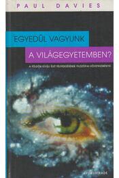 Egyedül vagyunk a világegyetemben? - Paul Davies - Régikönyvek