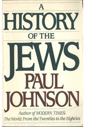 A History of the Jews - Paul Johnson - Régikönyvek