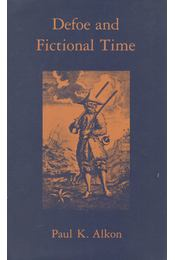 Defoe and Fictional Time - Paul K. Alkon - Régikönyvek