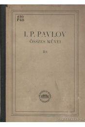 I. P. Pavlov összes művei II. kötet első könyv - Pavlov, I. P. - Régikönyvek