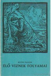 Élő víznek folyamai - Paxon, Ruth - Régikönyvek