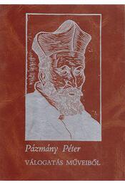 Pázmány Péter - Válogatás műveiből 2. - Pázmány Péter - Régikönyvek