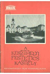 A keszthelyi Festetics kastély - Péczely Piroska - Régikönyvek