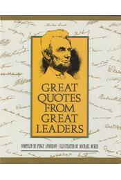 Great Quotes from Great Leaders - Peggy Anderson (szerk.) - Régikönyvek