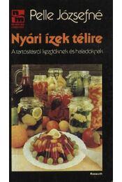 Nyári ízek télire - Pelle Józsefné - Régikönyvek
