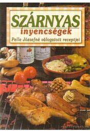 Szárnyas ínyencségek - Pelle Józsefné - Régikönyvek