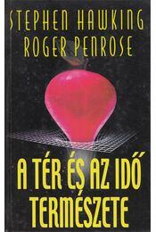 A tér és az idő természete - Penrose, Roger, Stephen Hawking  - Régikönyvek
