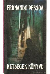 A kétségek könyve - Pessoa, Fernando - Régikönyvek