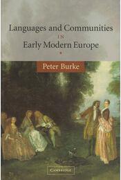 Languages and Communities in Early Modern Europe - Peter Burke - Régikönyvek