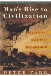 Man's Rise to Civilization - Peter Farb - Régikönyvek