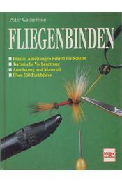 Fliegenbinden - Peter Gathercole - Régikönyvek