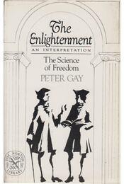 The Enlightenment: An Interpretation - Peter Gay - Régikönyvek