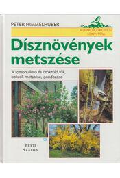 Dísznövények metszése - Peter Himmelhuber - Régikönyvek