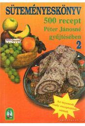 Süteményeskönyv 2. - Péter Jánosné - Régikönyvek