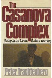 The Casanova Complex - Peter Trachtenberg - Régikönyvek