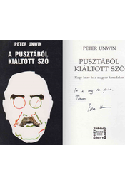 A pusztából kiáltott szó (dedikált) - Peter Unwin - Régikönyvek