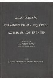 Magyarország villamosításának fejlődése az 1928. és 1929. években - Pétery István,Vitéz - Régikönyvek