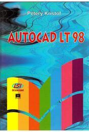 AutoCAD LT 98 - Pétery Kristóf - Régikönyvek