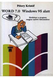 Word 7.0 Windows 95 alatt - Pétery Kristóf - Régikönyvek