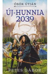 Új-Hunnia 2039 - Ősök útján - Petes Gábor - Régikönyvek