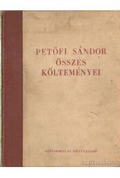 Petőfi Sándor összes költeményei - Petőfi Sándor - Régikönyvek