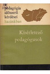 Kísérletező pedagógusok - Petró András - Régikönyvek