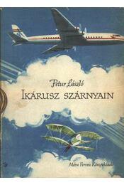 Ikárusz szárnyain - Petur László - Régikönyvek